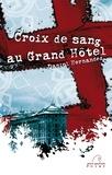Daniel Hernandez - Croix de sang au Grand Hôtel - Finaliste - Prix du premier polar au festival de Lens.