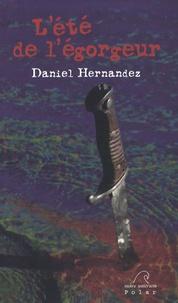 Daniel Hernandez - L'été de l'égorgeur.