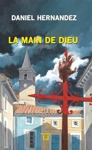 Daniel Hernandez - La main de Dieu.