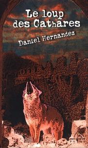 Daniel Hernandez - Le loup des Cathares.