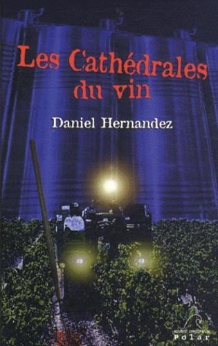 Daniel Hernandez - Les cathédrales du vin.
