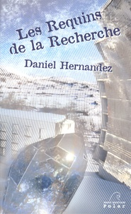 Daniel Hernandez - Les Requins de la Recherche.