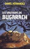 Daniel Hernandez - Les vautours de Bugarach.