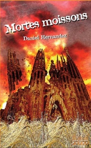 Daniel Hernandez - Mortes moissons.