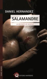 Daniel Hernandez - Salamandre - La mutante de minerve.