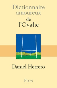Daniel Herrero et Alain Bouldouyre - Dictionnaire amoureux de l'Ovalie.