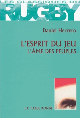 Daniel Herrero - L'esprit du jeu - L'âme des peuples.