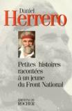 Daniel Herrero - Petites histoires racontées à un jeune du Front national.