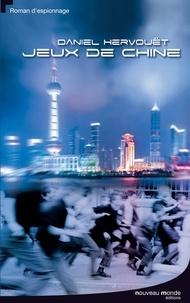 Daniel Hervouët - Jeux de Chine.