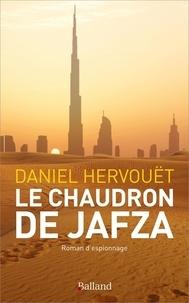 Daniel Hervouët - Le chaudron de Jafza.