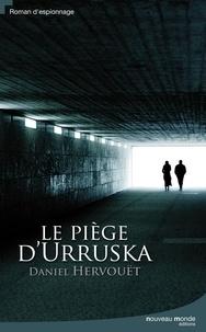 Daniel Hervouët - Le piège d'Urruska.