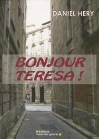 Daniel Hery - Bonjour Teresa !.