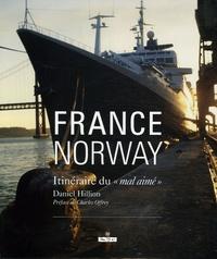 """Daniel Hillion - France Norway - Itinéraire du """"mal aimé""""."""