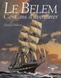 Daniel Hillion - Le Bélem, Cent ans d'aventures.