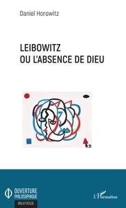 Leibowitz ou l'absence de Dieu - Daniel Horowitz | Showmesound.org