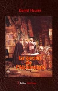 Ebooks pdf télécharger Le secret de l'alchimiste  - Roman historico-policier (Litterature Francaise) 9782377892310 par Daniel Hourès