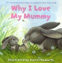 Daniel Howarth - Why I Love My Mummy.