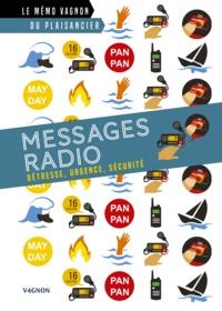 Daniel Hubert et Lorenzo Timon - Messages radio - Détresse, urgence, sécurité.
