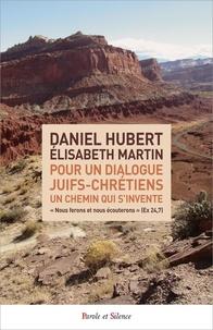 Daniel Hubert et Elisabeth Martin - Pour un dialogue juifs-chrétiens - Un chemin qui s'invente.