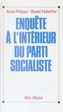 Daniel Hubscher et Annie Philippe - Enquête à l'intérieur du parti socialiste.