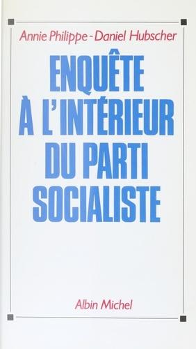 Enquête à l'intérieur du parti socialiste