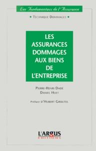 Daniel Huet et Pierre-Henri Dade - Les assurances dommages aux biens de l'entreprise.