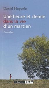 Daniel Huguelet - Une heure et demie dans la vie.