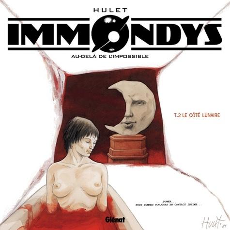 Immondys - Tome 02. Le Côté lunaire