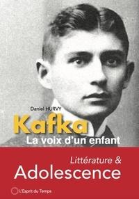 Daniel Hurvy - Kafka, la voix d'un enfant.