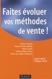 Daniel Huyot - Faites évoluer vos méthodes de vente !.