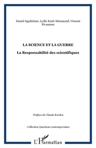 Daniel Iagolnitzer et Lydie Koch-Miramond - La science et la guerre - La responsabilité des scientifiques.