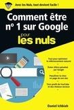 Daniel Ichbiah - Comment être n°1 sur Google pour les nuls.