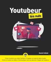 Daniel Ichbiah - Devenir youtubeur pour les nuls.
