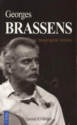 Daniel Ichbiah - Georges Brassens - Biographie intime.