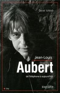 Daniel Ichbiah - Jean Louis Aubert - De Téléphone à aujourd'hui.