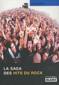 Daniel Ichbiah - La saga des hits du rock.