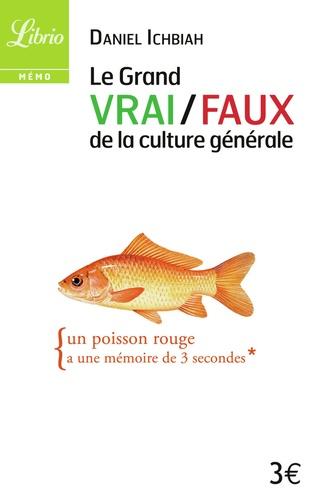 Daniel Ichbiah - Le grand vrai/faux de la culture générale.