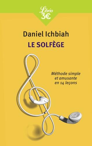 Daniel Ichbiah - Le solfège - Méthode simple et amusante en quatorze leçons.
