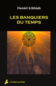 Daniel Ichbiah - Les banquiers du temp.