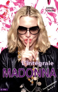 Daniel Ichbiah - Madonna - Tout Madonna de A à Z.