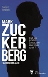 Daniel Ichbiah - Mark Zuckerberg - La biographie.