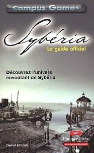 Daniel Ichbiah - Sybéria - Le guide officiel.