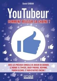 Daniel Ichbiah - Youtubeur : comment réussir sa chaîne ?.