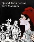 Daniel Imbert et Guénola Groud - Quand Paris dansait avec Marianne (1879-1889).