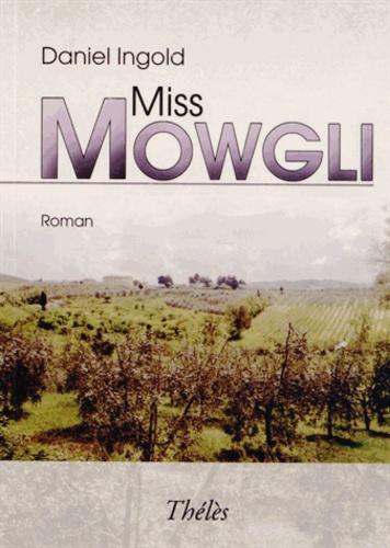 Daniel Ingold - Miss Mowgli.