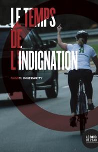Daniel Innerarity - Le temps de l'indignation.