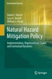 Daniel J. Alesch et Lucy A. Arendt - Natural Hazard Mitigation Policy - Implementation, Organizational Choice, and Contextual Dynamics.
