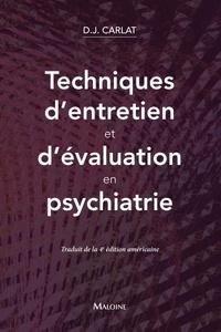 Daniel J. Carlat - Techniques d'entretien et d'évaluation en psychiatrie.