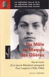 Daniel J. Grange - Du Môle au Maquis des Glières - Vie et mort d'un jeune résistant savoyard, Paul Lespine (1926-1944).