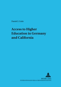 Daniel j. Guhr - Access to Higher Education in Germany and California.